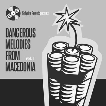 V​.​A Dangerous Melodies From Macedonia (Vol​.​1) Sixtynine Records 03.11.2013