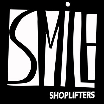Smile Shoplifters 20.04.2015